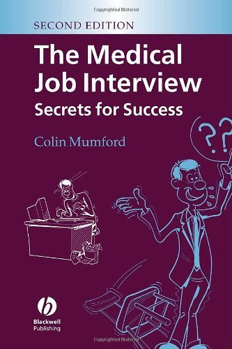 The Medical Job Interview: Secrets For Success, Colin Mumford